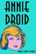 Annie Droid - Warner, Robert James