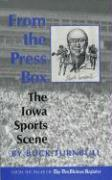 From the Press Box: The Iowa Sports Scene - Turnbull, Buck
