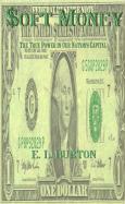 soft Money: The True Power in Our Nation's Capital - Burton, E. L.