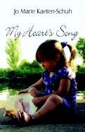 My Heart's Song - Kaeten-Schuh, Jo Marie