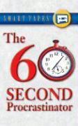 The 60 Second Procrastinator - Davidson, Jeffrey P.; Davidson, Jeff