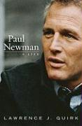Paul Newman: A Life Lawrence J. Quirk Author