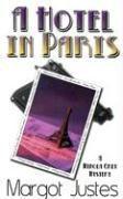 A Hotel in Paris: A Minola Grey Mystery - Justes, Margot