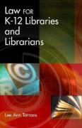Law for K-12 Libraries and Librarians - Torrans, Lee Ann
