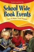 School Wide Book Events: How to Make Them Happen - Ray, Virginia Lawrence