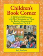 Children's Book Corner: A Read-Aloud Resource with Tips, Techniques, and Plans for Teachers, Librarians and Parents Level Pre-K-K - Bradbury, Judy