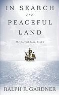 In Search of a Peaceful Land - Gardner, Ralph R.