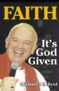 Faith It's God Given - Reid, Michael S. B.