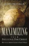 Maximizing Your Influence for Christ - McGeorge, John F. , Jr.; McGeorge, Jr. Dr John F.