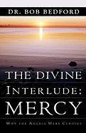 The Divine Interlude: Mercy - Bedford, Bob