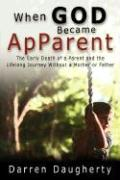 When God Became Apparent - Daugherty, Darren