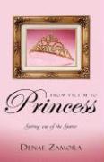 From Victim to Princess - Zamora, Denae