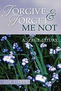 Forgive & Forget Me Not - Forte, Joe