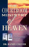 The Courtroom Ministry of Heaven - Colver, Randy