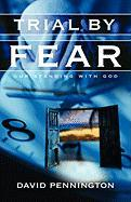 Trial by Fear - Pennington, David
