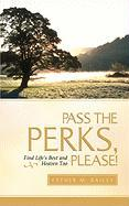 Pass the Perks, Please - Bailey, Esther M.