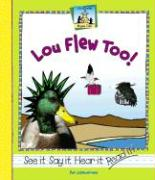 Lou Flew Too! - Scheunemann, Pam