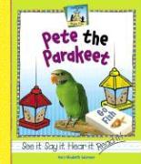Pete the Parakeet - Salzmann, Mary Elizabeth