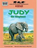 African Wildlife Foundation Kids!: Judy the Elephant - Galvin, Laura Gates; Laura Gates Galvin