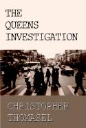 The Queens Investigation - Thomasel, Christopher