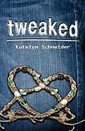 Tweaked - Schneider, Katelyn