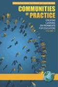 Communities of Practice: Creating Learning Environments for Educators, Volume 2 (PB)