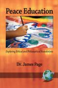 Peace Education: Exploring Ethical and Philosophical Foundations (PB) - Page, James