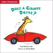 Does a Giraffe Drive?: All about Locomotion - Ehrlich, Fred