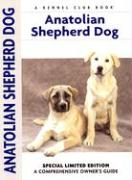 Anatolian Shepherd Dog: A Comprehensive Owner's Guide - Beauchamp, Richard G.