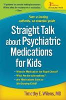 Straight Talk about Psychiatric Medications for Kids - Wilens, Timothy E.