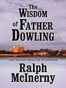 The Wisdom of Father Dowling - McInerny, Ralph M.