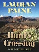Hurd's Crossing: A Western Duo - Paine, Lauran