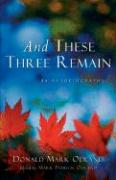 And These Three Remain - Odland, Donald Mark
