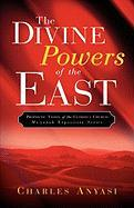 The Divine Powers of the East - Anyasi, Charles