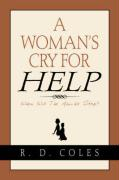 A Woman's Cry for Help - Coles, R. D.