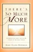 There's So Much More - Rossman, Mary Ellen