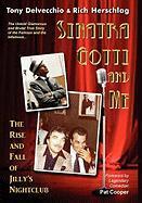 Sinatra, Gotti and Me - Delvecchio, Tony; Herschlag, Rich