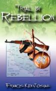 Trial by Rebellion - Josiah, Francis Ken