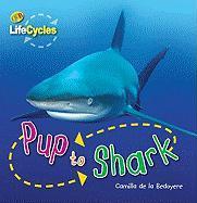Pup to Shark - de La Bedoyere, Camilla