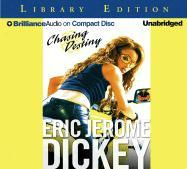 Chasing Destiny - Dickey, Eric Jerome