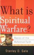 What Is Spiritual Warfare? - Gale, Stanley D.