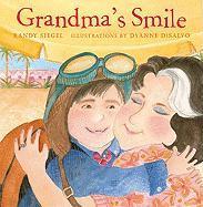 Grandma's Smile - Siegel, Randy