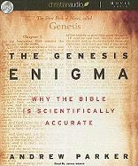 The Genesis Enigma: Why the Bible Is Scientifically Accurate - Parker, Andrew