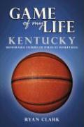 Kentucky: Memorable Stories of Wildcat Basketball - Clark, Ryan