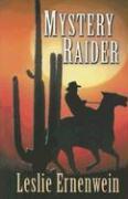 Mystery Raider - Ernenwein, Leslie