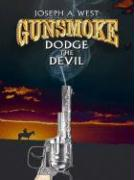 Gunsmoke: Dodge the Devil - West, Joseph A.