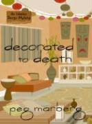 Decorated to Death - Marberg, Peg