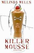 Killer Mousse - Wells, Melinda