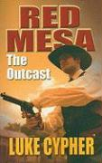 The Outcast: Red Mesa - Cypher, Luke
