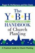 The Y-B-H Handbook of Church Planting (Yes, But How?) - McNamara, Roger N.; Davis, Ken
